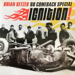 "BRIAN SETZER '68 COMEBACK SPECIAL ""Ignition!"" LP Color."