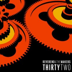 """REVEREND & THE MAKERS """"Thirty Two"""" LP"""