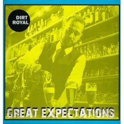 """DIRT ROYAL """"Great Expectations"""" LP."""
