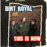 "DIRT ROYAL ""This Is Now"" CD."