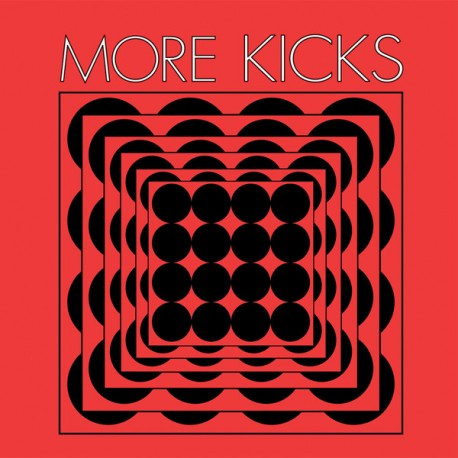 "MORE KICKS ""More Kicks"" LP + CD."