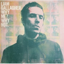 "LIAM GALLAGHER ""Why Me? Why Not"" LP."