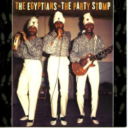 "EGYPTIANS ""The Party Stomp"" SG 7""."