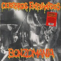 """CEREBROS EXPRIMIDOS """"Bonzomania"""" LP."""