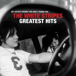 "WHITE STRIPES ""Greatest Hits"" CD."