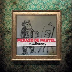 "MUDHONEY ""Pedazo De Pastel"" LP."