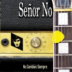 """SEÑOR NO """"No Cambies Siempre"""" LP."""