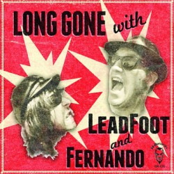 "LEADFOOT & FERNANDO SMOGGER ""Long Gone With..."" LP Color"