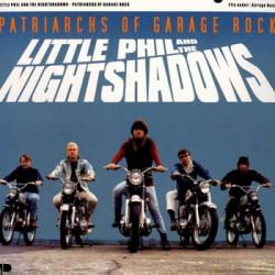 "LITTLE PHIL & THE NIGHSHADOWS ""Patriarchs Of Garage Rock"" LP"