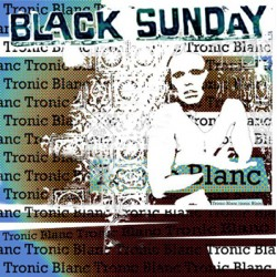 "BLACK SUNDAY ""Tronic Blanc"" LP Dirtnap"