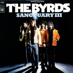 "BYRDS ""Sanctuary III"" LP Sundazed"