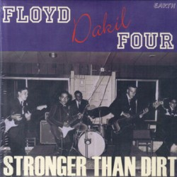 "FLOYD DAKIL FOUR ""Stronger Than Dirt"" SG 7"""