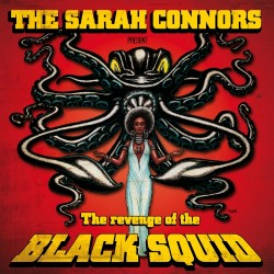 "SARAH CONNORS ""The Revenge Of The Black Squid"" LP"