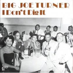 "BIG JOE TURNER ""I Don't Dig It"" LP"