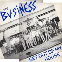 "BUSINESS ""Get Out Of My House"" SG 7"""