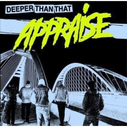 "APPRAISE ""Deeper Than That"" LP"