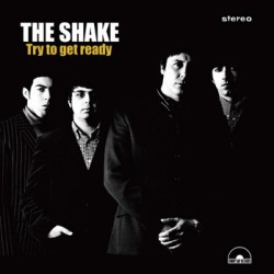 """SHAKE, THE """"Try To Get Ready"""" LP"""