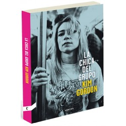 "KIM GORDON ""La Chica Del Grupo"" Libro SONIC YOUTH"