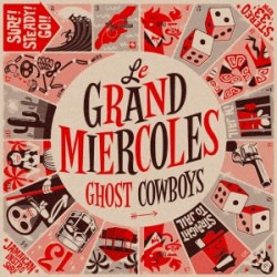 "LE GRAND MIERCOLES ""Ghost Cowboys"" LP Liquidator"