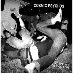 "COSMIC PSYCHOS ""I Love My Tractor"" CD"