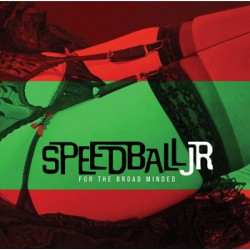 "SPEEDBALL JR ""For The Broad Minded"" CD"