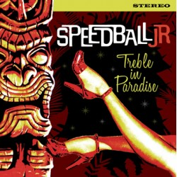 "SPEEDBALL JR ""Treble In Paradise"" CD"