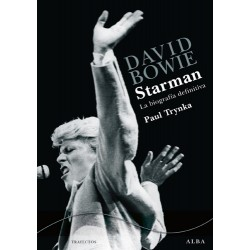 "DAVID BOWIE ""Starman, La Biografía Definitiva"" Paul Trynka"