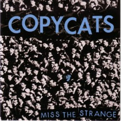 "COPYCATS ""Miss The Strange"" SG 7"""