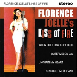 "FLORENCE JOELLE'S KISS OF FIRE ""When I Get Low..."" SG 7"""