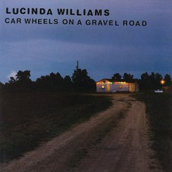 "LUCINDA WILLIAMS ""Car Wheels On A Gravel Road"" CD"