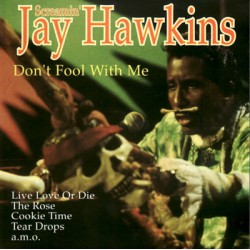 "SCREAMIN' JAY HAWKINS ""Don't Fool With Me"" CD"