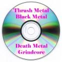 Thrash Metal / Black Metal / Death Metal / Grindcore