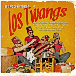 "TWANGS ""Are We Cool Enough?"" LP"