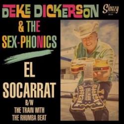 """DEKE DICKERSON & SEX-PHONICS """"El Socarrat"""" SG 7"""""""