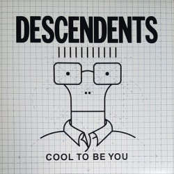 """DESCENDENTS """"Cool To Be You"""" LP"""