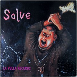 "LA POLLA RECORDS ""Salve"" LP 180GR."