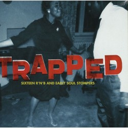 "VV.AA. ""Trapped - 16 R'n'B & Early Soul Stompers"" LP."