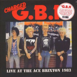 "CHARGED G.B.H. ""Live At The Ace Brixton 1983"" LP."