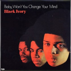 "BLACK IVORY ""Baby, Won't You Change Your Mind"" LP."
