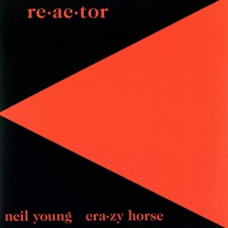 "NEIL YOUNG & CRAZY HORSE ""Re-Ac-Tor"" LP."