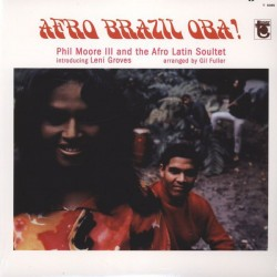 """PHIL MOORE III & THE AFRO LATIN SOULTET """"Afro Brazil Oba!"""" LP."""