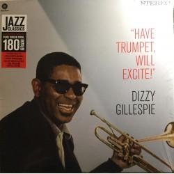 """DIZZY GILLESPIE """"Have Trumpet, Will Excite!"""" LP 180GR."""