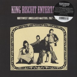 "KING BISCUIT ENTERTAINERS ""Northwest Unreleased Masters 1967-70"" LP."