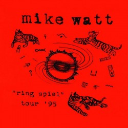 "MIKE WATT ""Ring Spiel Tour '95"" CD."