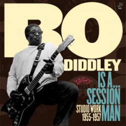 "BO DIDDLEY ""Is A Session Man - Studio Work 1955-57"" LP."