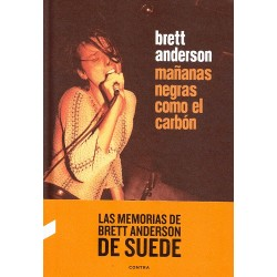 """BRETT ANDERSON (SUEDE) """"Mañanas Negras Como El Carbón"""" Libro."""