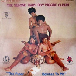 """RUDY RAY MOORE """"This Pussy Belongs To Me"""" LP."""