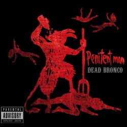 "DEAD BRONCO ""Penitent Man"" CD."