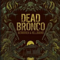 """DEAD BRONCO """"Bedridden & Hellbound"""" CD."""