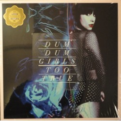 """DUM DUM GIRLS """"Too True"""" LP Sub Pop"""